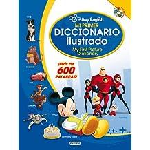 Disney English. Mi primer diccionario ilustrado: My First Picture Dictionary. ¡Más de 600 palabras! (Infantil & Juvenil Disney)