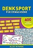 Denksport für Erwachsene: 400 Seiten Rtäselspaß - Alles in Farbe