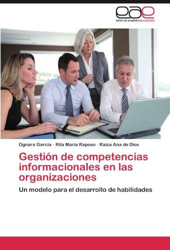Gestion de Competencias Informacionales En Las Organizaciones por Ognara Garc a.