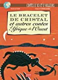 """Afficher """"Bracelet de cristal et autres contes de l'Afrique de l'Ouest (Le)"""""""