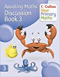 Collins New Primary Maths – Assisting Maths: Discussion Book 3