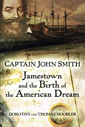 [Captain John Smith: Jamestown and the Birth of the American Dream[ CAPTAIN JOHN SMITH: JAMESTOWN AND THE BIRTH OF THE AMERICAN DREAM ] By Hoobler, Thomas ( Author )May-01-2007 Paperback
