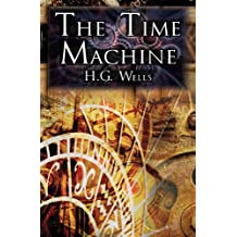The Time Machine: H.G. Wells' Groundbreaking Time Travel Tale, Classic Science Fiction
