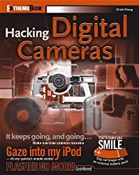 Hacking Digital Cameras (ExtremeTech) by Chieh Cheng (2005-09-23)