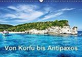 Von Korfu bis Antipaxos (Wandkalender 2019 DIN A3 quer): Korfu, Paxos und Antipaxos (Monatskalender, 14 Seiten ) (CALVENDO Orte)
