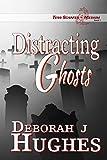 Distracting Ghosts (Tess Schafer-Medium Book 7)