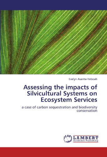 Assessing the impacts of Silvicultural Systems on Ecosystem Services: a case of carbon sequestration and biodiversity conservation