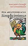 Der abenteuerliche Simplicissimus (Vollständige Ausgabe) - Hans Jakob Christoffel von Grimmelshausen
