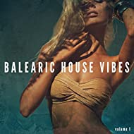 Balearic House Vibes, Vol. 1 (Finest Sun Mixed Deep House) [Explicit]