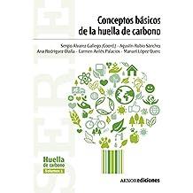 Conceptos básicos de la huella de carbono (Serie Huella de carbono nº 1)