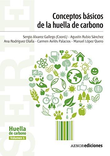 Conceptos básicos de la huella de carbono (Serie Huella de carbono nº 1) por Sergio Álvarez Gallego
