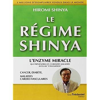 Le régime Shinya : Le régime du futur qui préviendra cancer, diabète, maladies cardio-vasculaires