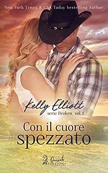 Con il cuore spezzato (Broken Vol. 1) di [Elliott, Kelly]