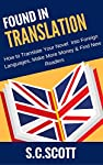 Ready, Set, Translate!        The Indie Publishing Gold Rush is not over…      In fact, it's just beginning in non-English language markets. Find new readers, new markets, and make more money by translating your books into other languages. It's ea...