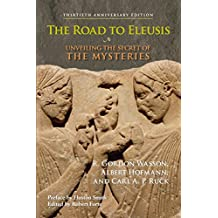 The Road to Eleusis: Unveiling the Secret of the Mysteries