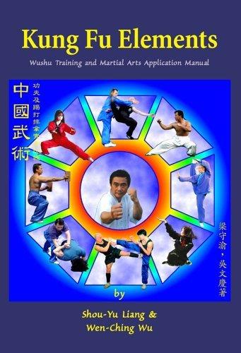Kung Fu Elements: Wushu Training and Martial Arts Application Manual by Shou-Yu Liang (15-Jan-2006) Paperback