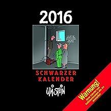 Schwarzer Kalender 2016: Wandkalender