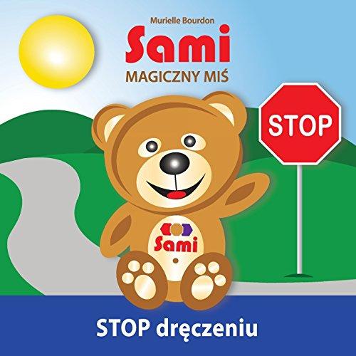 Sami Magiczny MiŚ: Stop Dręczeniu! (Full-Color Edition)