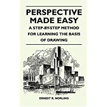 [(Perspective Made Easy - A Step-By-Step Method for Learning the Basis of Drawing * * )] [Author: Ernest R. Norling] [Dec-2010]