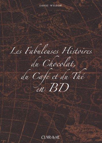 Les fabuleuses histoires du chocolat, du café et du thé en BD : Coffret 3 volumes
