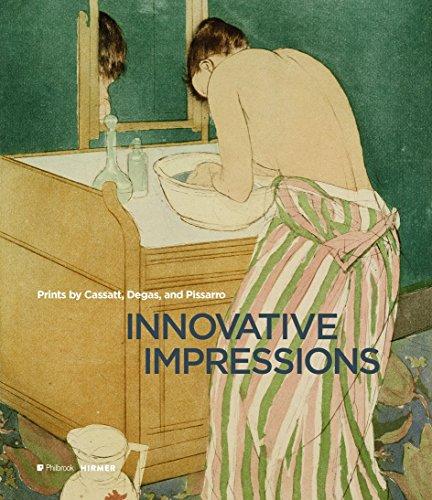 Innovative impressions : Cassatt, Degas, and Pissarro as Painter-Printmakers par Sarah Lees