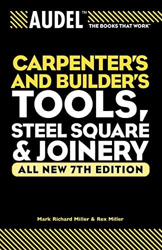 Carpenter's and Builder's Tools, Steel Square & Joinery: All new 7th Edition (Audel Carpenters & Builders Tools Steel Square & Joinery) - Tool Steel Square
