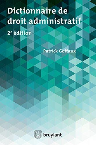 Dictionnaire de droit administratif (ELSB.HORS COLL.) par Patrick Goffaux
