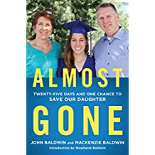 Almost Gone: Twenty-Five Days and One Chance to Save Our Daughter (English Edition)