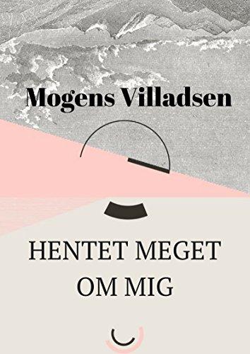 hentet meget om mig (Danish Edition) por Mogens  Villadsen
