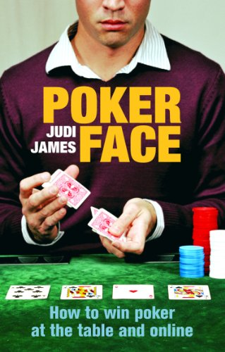 Poker Face: How to win poker at the table and online (English Edition)