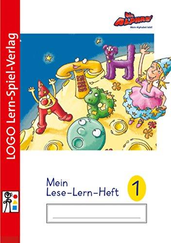 Die Alphas - Mit allen Sinnen Lesen lernen für alle Kinder von 4 - 7 Jahren: Mein Leselernheft 1 (Kinder Lesen)