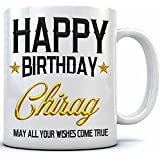 Happy Birthday Chirag Name Printed Ceramic Coffee Mug. 350 Ml.Birthday Gift,Chirag Name Coffee Mug