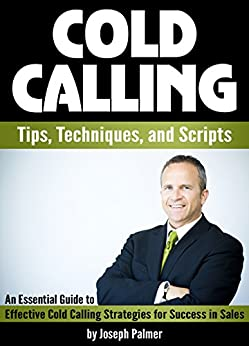 cold calling tips techniques and scripts an essential guide to effective cold calling. Black Bedroom Furniture Sets. Home Design Ideas