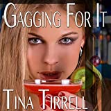 Gagging for It: A Sordid Tale of Her Insatiable Oral Appetite