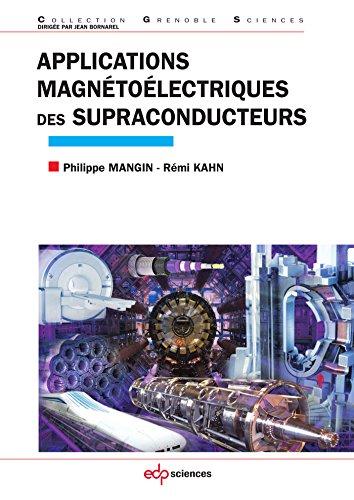 Applications magnétoélectriques des supraconducteurs (Grenoble Sciences) par Mangin Philippe