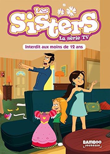Les Sisters - La Série TV - T05: Interdit aux moins de 12 ans