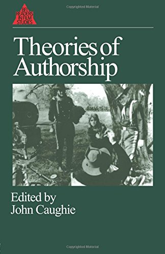 Theories of Authorship: A Reader (British Film Institute readers in film studies)