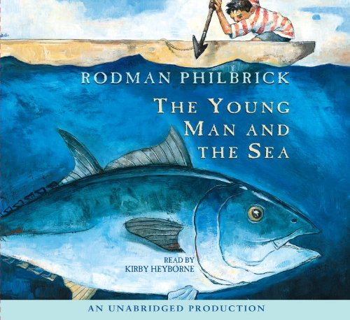 The Young Man and the Sea by Rodman Philbrick (2004-08-01)