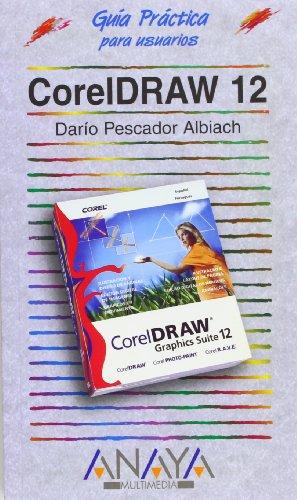 CorelDRAW 12 (Guías Prácticas) por Darío Pescador