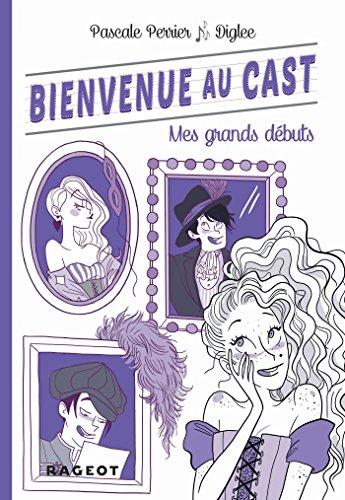 Bienvenue au Cast : Mes grands débuts (tome 2)