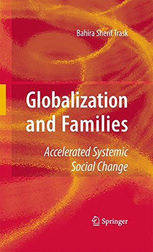 Globalization and Families: Accelerated Systemic Social Change