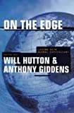 ON THE EDGE: ESSAYS ON A RUNAWAY WORLD by WILL HUTTON (EDITOR)' 'ANTHONY GIDDENS (EDITOR) (2000-08-01)