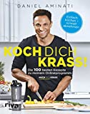 """Koch dich krass!: Die 100 besten Rezepte zu meinem Onlineprogramm """"Mach dich krass"""""""