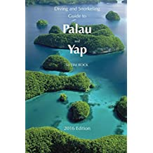 Diving & Snorkeling Guide to Palau and Yap 2016 (Diving & Snorkeling Guides) (English Edition)