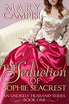 The Seduction of Sophie Seacrest: An Unlikely Husband, Book 1 (English Edition) de [Campisi, Mary]