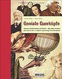 Geniale Querköpfe: Träumer, Schulschwänzer und Genies ? über Albert Einstein, Jules Verne und 15 weitere eigensinnige Persönlichkeiten - Christof Gießler