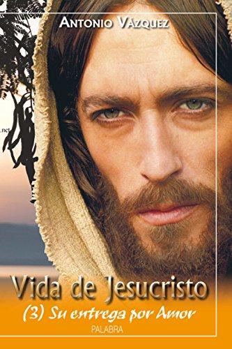 Vida de Jesucristo III (Biografías juveniles) por Antonio Vázquez Galiano