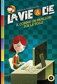 La Vie & compagnie - Tome 2: Comme un papillon dans la toile par Sylvie de Mathuisieulx