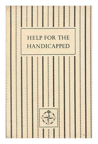 Help for the Handicapped : an Enquiry Into the Opportunities of the Voluntary Services/Director of the Enquiry: J. H. Nicholson