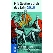Mit Goethe durch das Jahr 2010. Goethes Freunde - Freunde Goethes